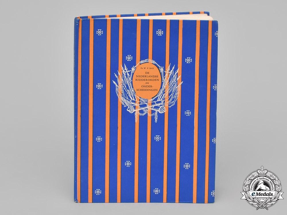 eMedals-Netherlands. De Nederlandse Ridderorden en Onderscheidingen, by Dr. W.F. Bax, c.1951