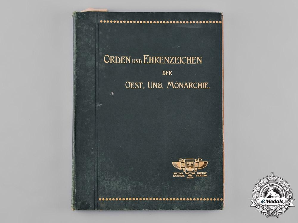 eMedals-Austria, Imperial. Die Orden und Ehrenzeichen der K. und K. Oesterreichisch-Ungarischen Monarchie, by Friedrich Heyer von Rosenfeld, 1899