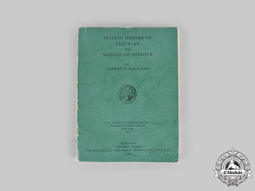 eMedals-Italy. Italian Orders of Chivalry and Medals of Honour by Harrold E. Gillingham