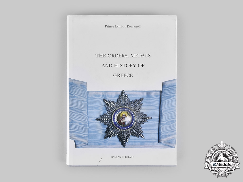 eMedals-Greece. The Orders, Medals and History of Greece by Prince Dimitri Romanoff