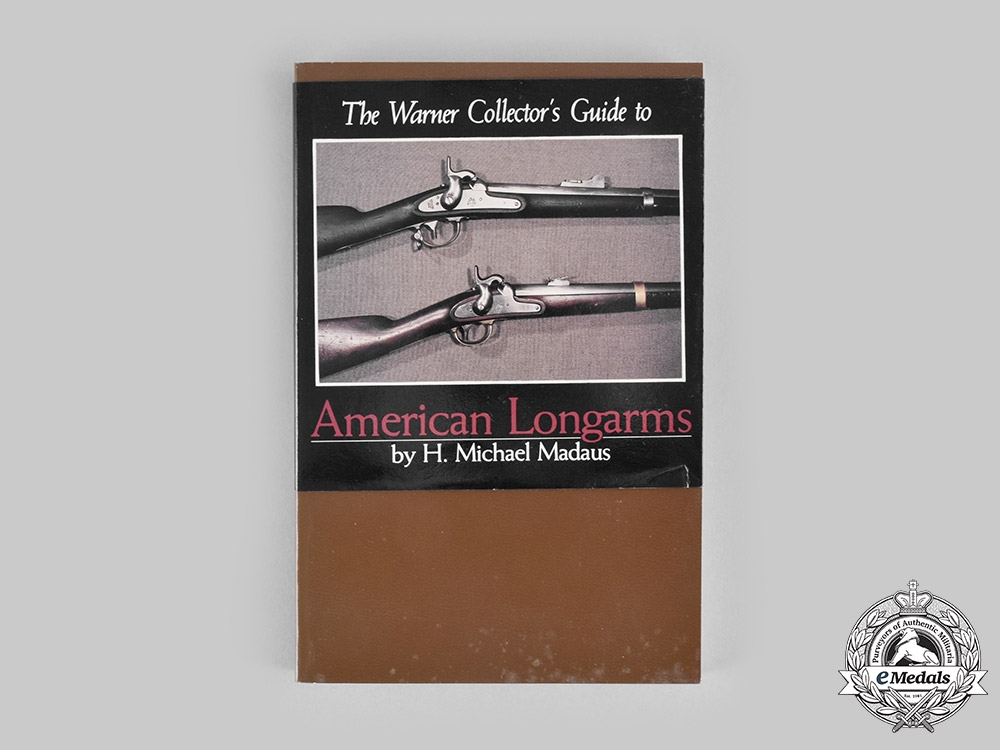 eMedals-United States. The Warner Collector's Guide to American Longarms, by H. Michael Madaus