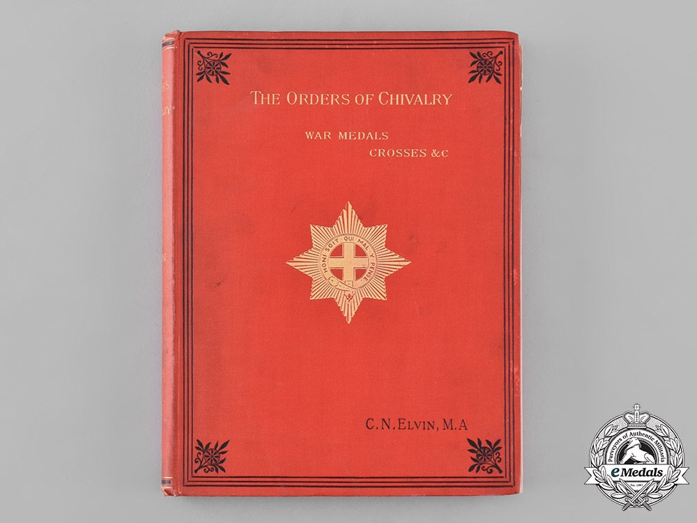 eMedals-United Kingdom. A Hand-Book of the Orders of Chivalry, War Medals & Crosses with their Clasps & Ribbons and other Decorations, with Illustrations by Charles Norton Elvin, c.1892