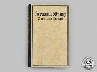 """Germany, Luftwaffe. A Göring-Signed Copy of """"Hermann Göring: Werk und Mensch"""", by Erich Gritzbach"""