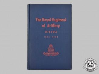 Canada. The Royal Regiment of Artillery, Ottawa, 1855-1952