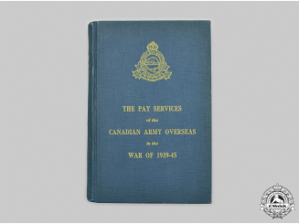 Canada. The Pay Services of the Canadian Army Overseas in the War of 1939-45
