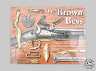 United Kingdom. The Brown Bess: An Identification Guide and Illustrated Study of Britain's Most Famous Musket, Signed Edition