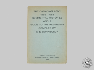 Canada. The Canadian Army 1855-1958: Regimental Histories and a Guide to the Regiments