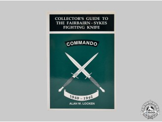 Canada, United Kingdom. Collector's Guide to the Fairbairn-Sykes Fighting Knife