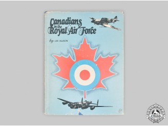 Canada. Canadians in the Royal Air Force, Signed by Author Les Allison