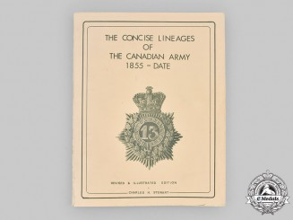 Canada. The Concise Lineages of the Canadian Army 1855-Date, Revised and Illustrated Edition