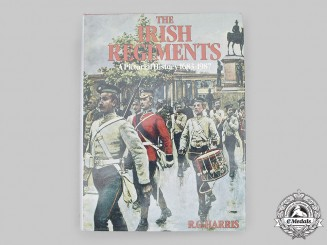 United Kingdom. The Irish Regiments - A Pictorial History 1683-1987