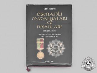 """Turkey. """"Osmanli Madalyalari ve Nişanlari, Belgelerle Tarihi"""""""