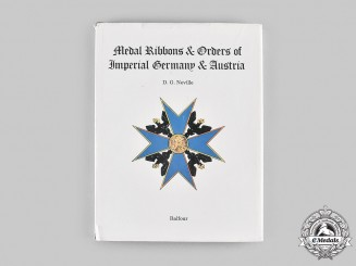 Germany, Imperial. Medal Ribbons & Orders of Imperial Germany & Austria by D.G. Neville