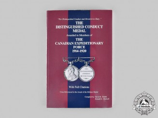 Canada. The Distinguished Conduct Medal Awarded to Members of the Canadian Expeditionary Force: 1914-1920, by Riddle and Mitchell