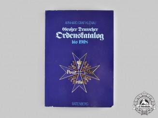 Germany, Imperial. Großer Deutscher Ordens-katalog: Orden und Ehrenzeichen bis 1918 by Ernst Battenberg Verlag