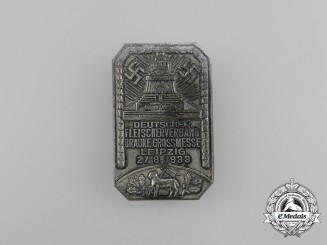 A 1933  German Association of Butchers Exhibition in Leipzig Badge