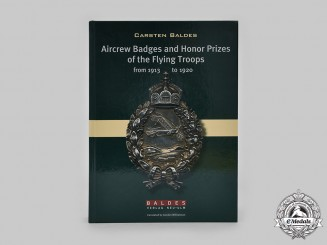 Germany. Aircrew Badges and Honor Prices of the Flying Troops from 1913 by Carsten Baldes, 2012.