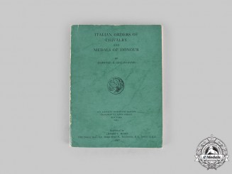 Italy. Italian Orders of Chivalry and Medals of Honour by Harrold E. Gillingham