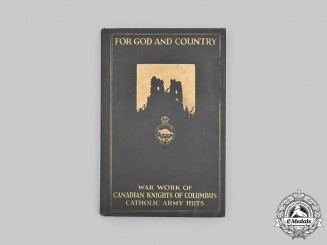 Canada, CEF. For God and Country - A History of the Knights of Columbus Catholic Army Huts