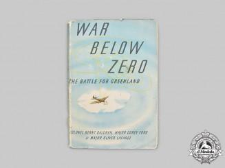 United States. Second War Era Published, War Below Zero - The Battle for Greenland