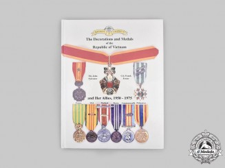 Vietnam. The Decorations and Medals of the Republic of Vietnam and Her Allies, 1950-1975
