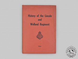 Canada, Commonwealth. A History of the Lincoln and Welland Regiment