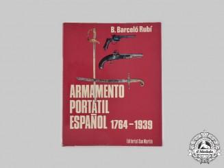 Spain, Kingdom. El Armamento Portátil Español (1764-1939), una labor artillería (The Spanish Portable Armament (1764-1939), an artillery work)