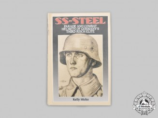 Germany, Third Reich. SS-Steel - Parade and Combat Helmets of Germany's Third Reich Elite, Signed and Numbered Edition