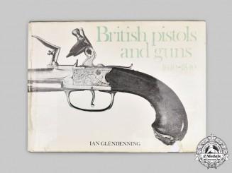 United Kingdom. British Pistols and Guns 1640-1840