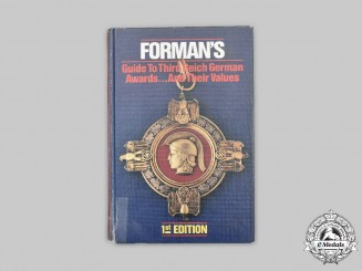 Germany, Third Reich. Forman's Guide to Third Reich German Awards...And Their Values, Signed and Numbered Edition