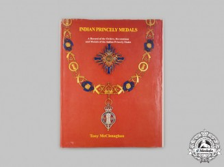 India. Indian Princely Medals: A Record of the Orders, Decorations and Medals of the Indian Princely States