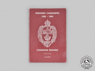 Canada, Commonwealth. Insignes Canadiens - 1920-1950 - Canadian Badges Revised Edition by Daniel Mazéas