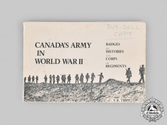 Canada. Canada's Army in World War II: Badges and Histories of the Corps and Regiments by E.R. Tripp