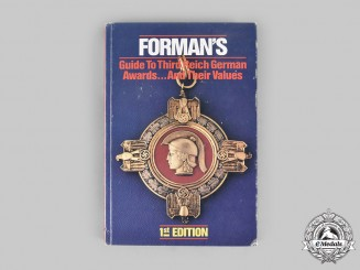 Germany, Third Reich. Forman's Guide to Third Reich German Awards… And Their Values, 1st Edition by Adrian Forman