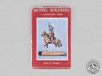 International. Model Soldiers A Collector's Guide by John G. Garratt