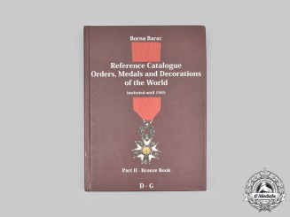 World Orders and Medals Reference Catalogue Part II (D-G) by Borna Barac, 2009.