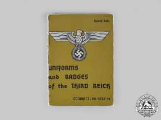 Germany, Third Reich. Uniforms and Badges of the Third Reich, Volume II: SA-NSKK-SS, by Rudolf Kahl