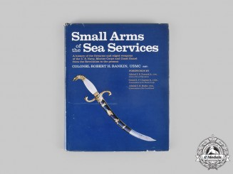 United States. Small Arms of the Sea Services, by Colonel Robert H. Rankin