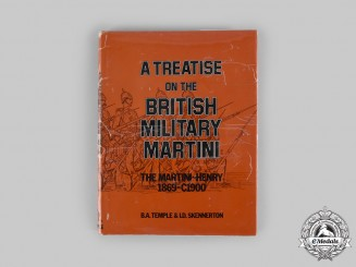 United Kingdom. A Treatise on the British Military Martini: The Martini-Henry 1869-C1900, by B.A. Temple and I.D. Skennerton