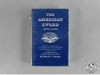 United States. The American Sword 1775-1945, Revised Edition, by Harold Leslie Peterson