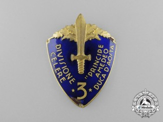 "An Italian 3rd Division Officer's Rapid ""Prince Amedeo, Duke of Aosta"" Badge"