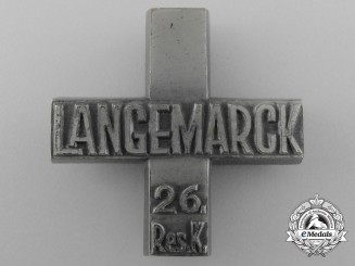 A First War Battle of Langemarch Cross to the 26th Reserve Battalion