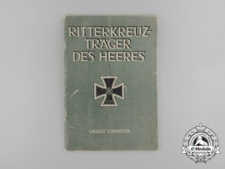 Knight's Cross Bearers of the Army 1942; Oberst Karl Lohmeyer