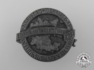 """A 1938 NSDAP Ludwigshafen """"One People, One Reich, One Führer"""" District Council Day Badge by . Mannheim"""