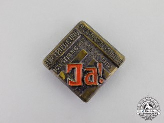 "Germany. A 1933 ""For Peace and Equality - I vote Yes!"" Voting Badge"