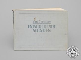 "A Unique Copy of ""Decisive Hours""; Wartime Propagandakompanie Photos by Eric Borchert, KIA"