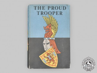 United Kingdom. The Proud Trooper - The History of the Ayrshire (Earl of Carrick's Own) Yeomanry by Major W. Steel Brownlie, MC, TD, MA