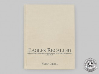 Canada. Eagles Recalled - Air Force Wings of Canada, Great Britain and the British Commonwealth 1913-1945 by Warren Carroll