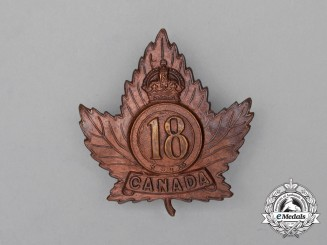 "A First War CEF 18th Infantry Battalion ""Western Ontario Regiment"" Cap Badge"
