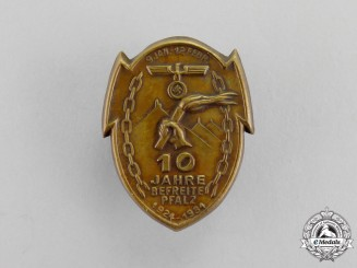 "Germany. A 1934 ""10 Years of a Liberated Pfalz Region"" Badge"